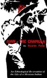 Juan the Chamula: An Ethnological Recreation of the Life of a Mexican Indian
