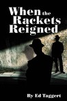 When the Rackets Reigned