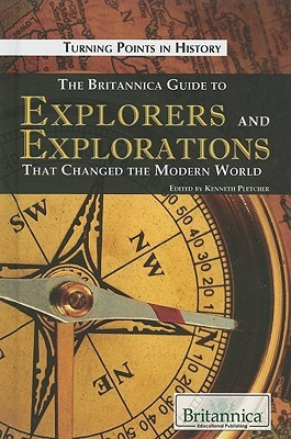 The Britannica Guide to Explorers and Explorations That Chang... by Kenneth Pletcher