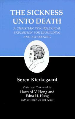 The Sickness Unto Death (Kierkegaard's Writings, Vol 19)