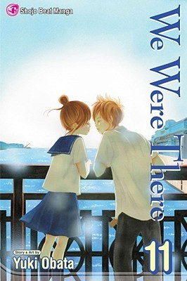 We Were There, Vol. 11 by Yuuki Obata