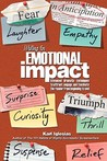 Writing for Emotional Impact: Advanced Dramatic Techniques to Attract, Engage, and Fascinate the Reader from Beginning to End