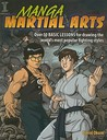 Manga Martial Arts: Over 50 Basic Lessons for Drawing the World's Most Popular Fighting Styles