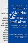 The Yale Guide to Careers in Medicine and the Health Professions: Pathways to Medicine in the 21st Century