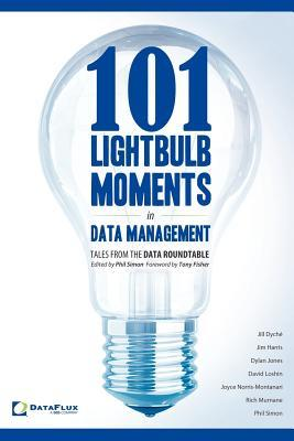 101 Lightbulb Moments in Data Management by Phil Simon