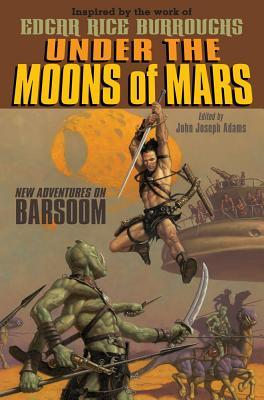 Under the Moons of Mars by John Joseph Adams