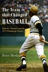 The Team That Changed Baseball by Bruce Markusen