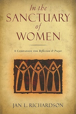 In the Sanctuary of Women by Jan L. Richardson