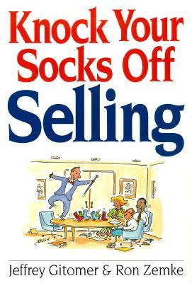 Knock Your Socks Off Selling Knock Your Socks Off Selling