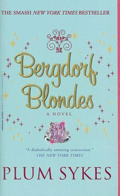 Bergdorf Blondes by Plum Sykes
