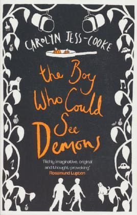 The Boy Who Could See Demons by Carolyn Jess-Cooke