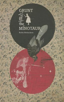 Grunt of the Minotaur by Robin  Richardson
