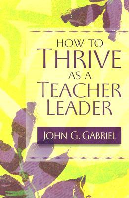 How to Thrive as a Teacher Leader