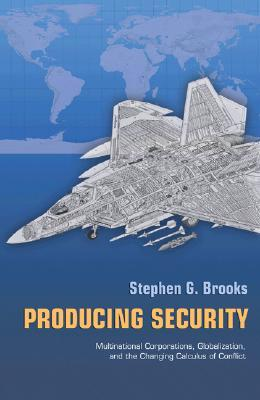 Producing Security by Stephen G. Brooks
