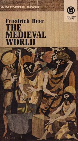The Medieval World: Europe 1100-1350 by Friedrich Heer — Reviews ...