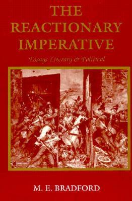 The Reactionary Imperative by M.E. Bradford