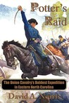 Potter's Raid: The Union Cavalry's Boldest Expedition in Eastern North Carolina