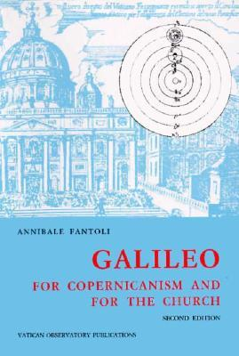 Galileo, for Copernicanism and for the Church