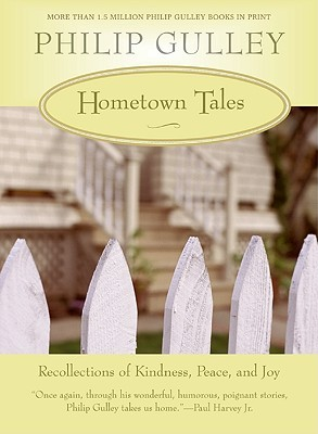 Hometown Tales: Recollections of Kindness, Peace, and Joy (Porch Talk series #3)