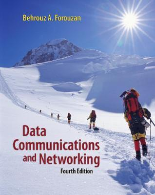 Data Communications and Networking by Behrouz A. Forouzan