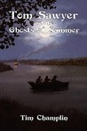 Tom Sawyer and the Ghosts of Summer by Tim Champlin