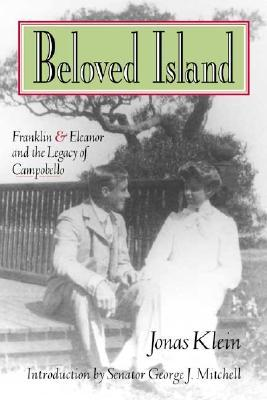 Beloved Island: Franklin & Eleanor and the Legacy of Campobello