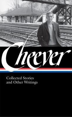 Collected Stories and Other Writings by John Cheever