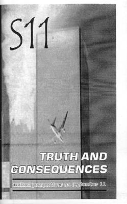S11: Truth And Consequences   Radical Perspectives On September 11
