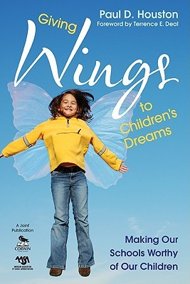 Giving Wings to Children's Dreams: Making Our Schools Worthy of Our Children