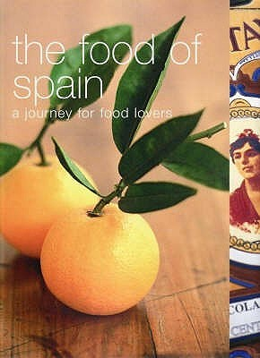 The Food Of Spain (A Journey For Food Lovers) by Vicky Harris