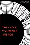 The Cycle of Juvenile Justice the Cycle of Juvenile Justice, 2nd Edition