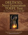 Deltas Key to the Next Generation TOEFL: Six Practice Tests for the Ibt