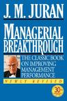 Managerial Breakthrough: The Classic Book on Improving Management Performance