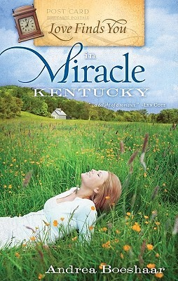 Love Finds You in Miracle, Kentucky by Andrea Boeshaar