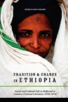 Tradition & Change in Ethiopia: Social and Cultural Life as Reflected in Amharic Fictional Literature (1930-1974)