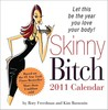 Skinny Bitch Calendar: Let This Be the Year You Love Your Body!