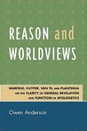 Reason and Worldviews: Warfield, Kuyper, Van Til and Plantinga on the Clarity of General Revelation and Function of Apologetics