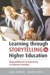 Learning Through Storytelling in Higher Education: Using Reflection & Experience to Improve Learning