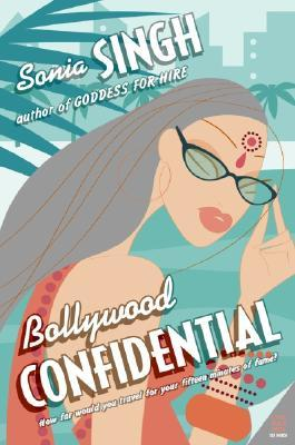 Bollywood Confidential by Sonia Singh