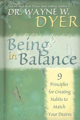 Being In Balance by Wayne W. Dyer