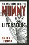 The Essential Guide to Mummy Literature
