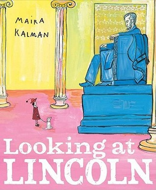Looking at Lincoln by Maira Kalman