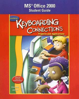 Keyboarding Connections: Projects and Applications: Microsoft Office 2000 Student Guide