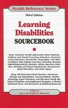 Learning Disabilities Sourcebook: Basic Consumer Health Information about Dyslexia, Auditory and Visual Processing Disorders, Communication Disorders, Dyscalculia, Dysgraphia, and Other Conditions That Impede Learning, Including Attention Deficit/Hyper...