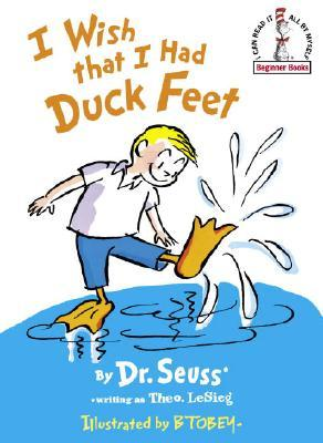 I Wish That I Had Duck Feet by Dr. Seuss