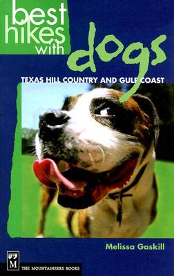 Best Hikes with Dogs Texas Hill Country and Coast by Melissa Gaskill
