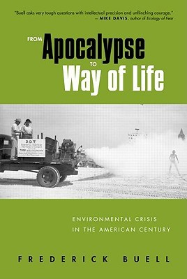From Apocalypse to Way of Life by Frederick Buell