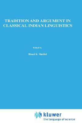 Tradition and Argument in Classical Indian Linguistics by Johannes Bronkhorst