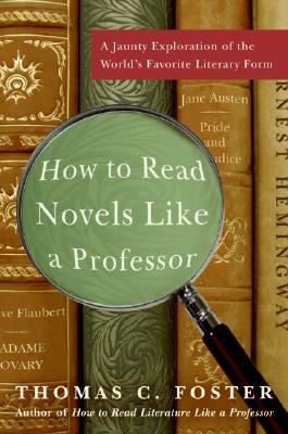 How to Read Novels Like a Professor by Thomas C. Foster