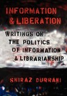 Information and Liberation: Writings on the Politics of Information and Librarianship